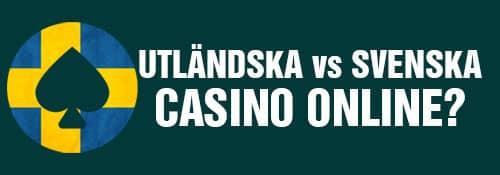 utländska eller svenska casino online